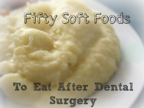 Foods after dental surgery